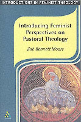 Introducing Feminist Perspectives on Pastoral Theology by Bennett Moore & Zoe