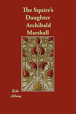 The Squires Daughter by Marshall & Archibald