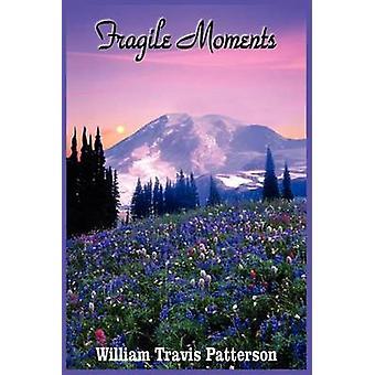 Skrøbelige øjeblikke af Patterson & William Travis