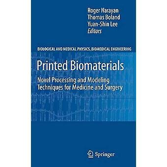 Utskrevne biologisk materiale roman behandling og modellering teknikker for medisin og kirurgi av Narayan & Roger
