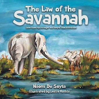 The Law of the Savannah Lovelines run stronger and deeper than bloodlines by De Soysa & Naomi