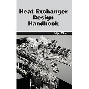Heat Exchanger Design Handbook by Miller & Edgar