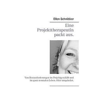 Eine Projekttherapeutin packt aus. por Schnittker & Ellen