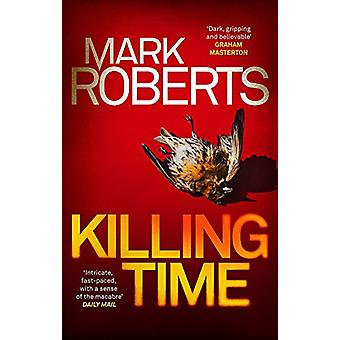 Killing Time by Mark Roberts - 9781786695093 Book