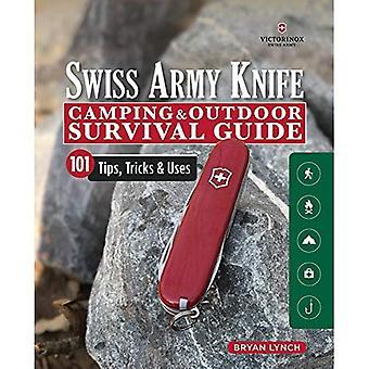 Victorinox Swiss Army Knife Camping & utomhus Survival Guide: 101 Tips, Tricks och användningsområden