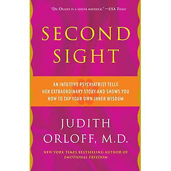 Second Sight - An Inuitive Psychiatrist Tells Her Extraordinary Story