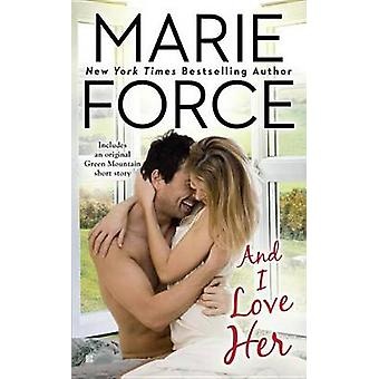 And I Love Her by Marie Force - 9780425275498 Book