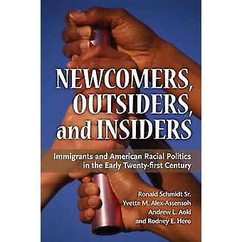 Newcomers - Outsiders - and Insiders - Immigrants and American Racial
