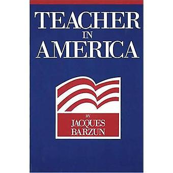 Teacher in America by Jacques Barzun - Jacques Barzun - 9780913966785