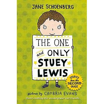 The One and Only Stuey Lewis - Stories from the Second Grade by Jane S