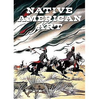 Native American Art by Jr Ketchum - 9781422239377 Book