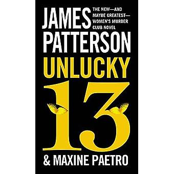Unlucky 13 by James Patterson - Maxine Paetro - 9781455515998 Book