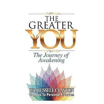 The Greater You - The Journey of Awakening by The Greater You - The Jou