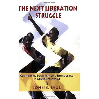 The Next Liberation Struggle - Capitalism - Socialism - and Democracy