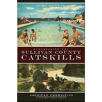 Remembering the Sullivan County Catskills by John Conway - 9781596295