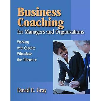 Business Coaching for Managers and Organizations - Working with Coache