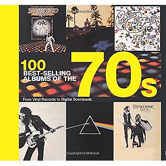 100 Best Selling Albums of the 70s by Hamish Champ - 9781782746201 Bo