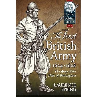 The First British Army - 1624-1628 - The Army of the Duke of Buckingha