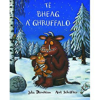 Te Bheag A'Ghruffalo by Julia Donaldson - Axel Scheffler - Tormod Cai