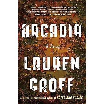 Arcadia by Lauren Groff - 9780316434706 Book