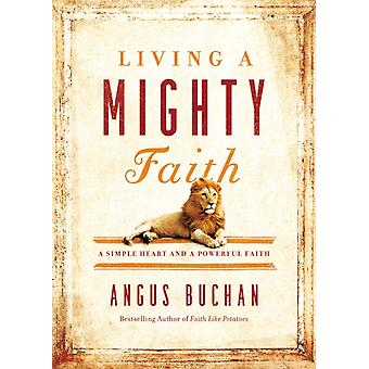 Living a Mighty Faith (Hardcover) by Buchan Angus
