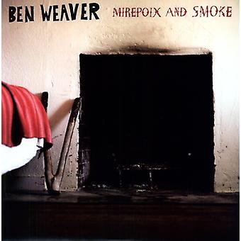 Ben Weaver - importación de USA de Mirepoix y humo [vinilo]