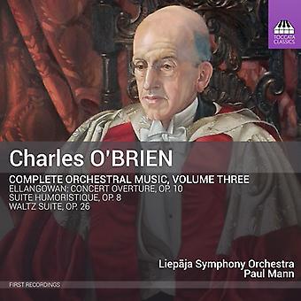 O'Brien / Liepaja Symfoniorkester / Mann - komplet orkester musik vol. 3 [CD] USA import
