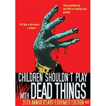 Children Shouldn't Play with Dead Things [DVD] USA import
