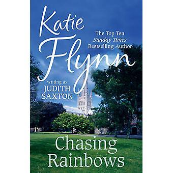 Chasing Rainbows von Judith Saxton - Katie Flynn - buchen 9780099598695