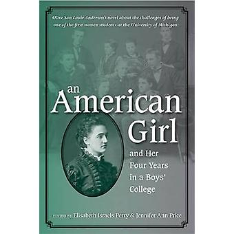 An American Girl - and Her Four Years in a Boys' College by Olive San