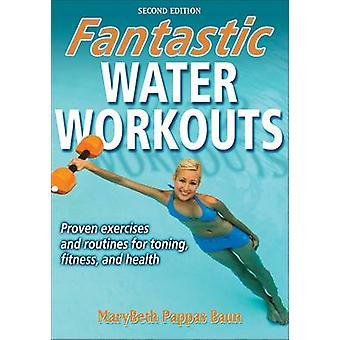 Fantastiques séances d'entraînement de l'eau (2e édition révisée) par MaryBeth Pappas Bau