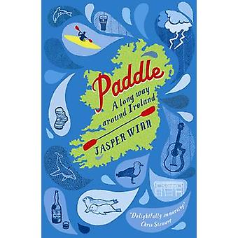 Paddle - A Long Way Around Ireland (Main) by Jasper Winn - 97809560038