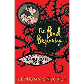 The Bad Beginning by Lemony Snicket - 9781405281782 Book