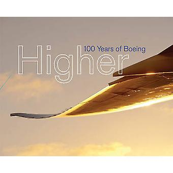 Higher - 100 Years of Boeing by Russ Banham - 9781452140537 Book