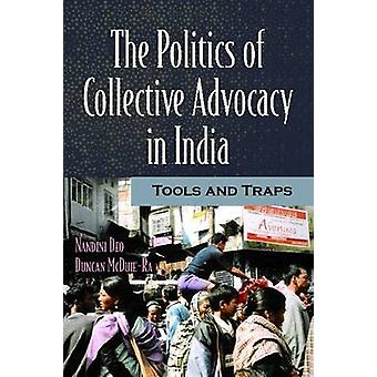 The Politics of Collective Advocacy in India - Tools and Traps by Nand