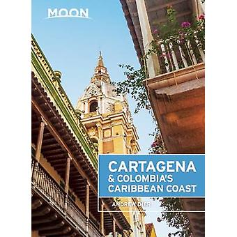 Moon Cartagena & Colombia's Caribbean Coast by Andrew Dier - 97816312