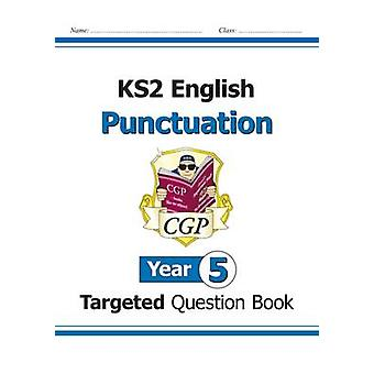 KS2 English Targeted Question Book - Punctuation - Year 5 by CGP Books