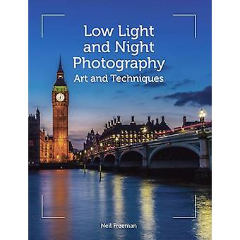 Low-Light en nachtfotografie - kunst en technieken door Neil Freeman-