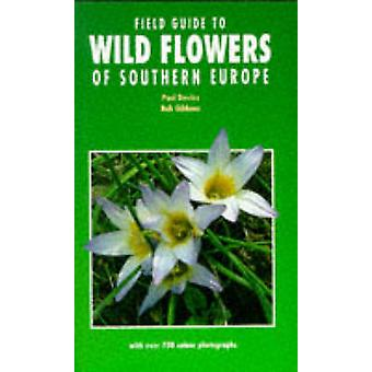 Field Guide to Wild Flowers of Southern Europe by Paul Davies - Bob G