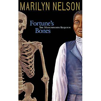 Fortune's Bones - The Manumission Requiem by Marilyn Nelson - 97819324