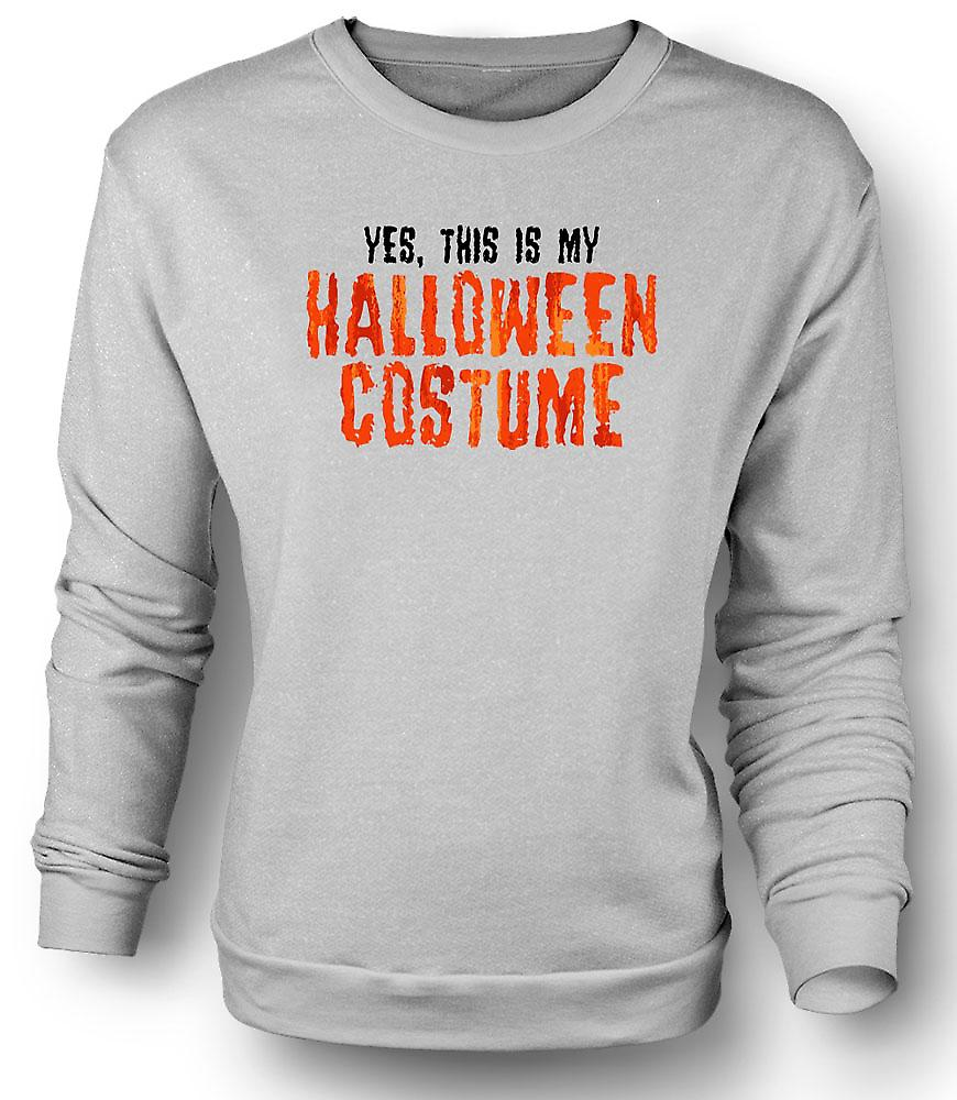 Mens Sweatshirt Yes This Is My Halloween Costume