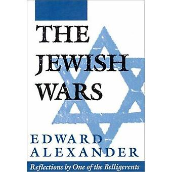 The Jewish Wars - Reflections by One of the Belligerents by Edward Ale