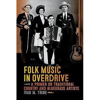 Musique folklorique en Overdrive - A Primer on Traditional Country et bluegrass