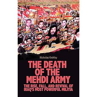 The Death of the Mehdi Army - The Rise - Fall - and Revival of Iraq's