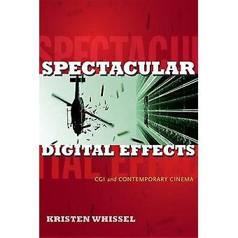 Spektakuläre digitale Effekte - CGI und der zeitgenössische Film von Kristen W