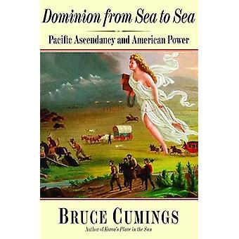 Dominion dal mare al mare - pacifico Ascendancy e potenza americana di Br