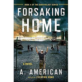Forsaking Home (Survivalist)