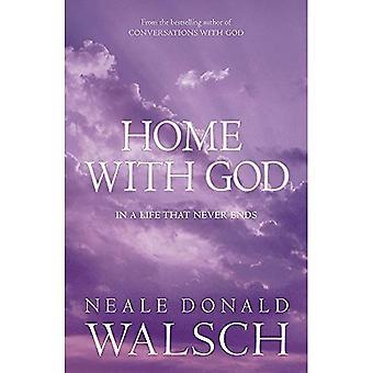 Maison avec Dieu: dans une vie qui ne finit jamais