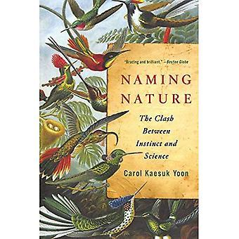 Nommer la Nature: L'affrontement entre l'Instinct et de la Science