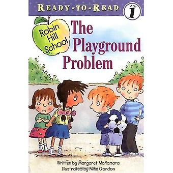O problema de Playground (Robin Hill School Ready-To-Read (Paperback))